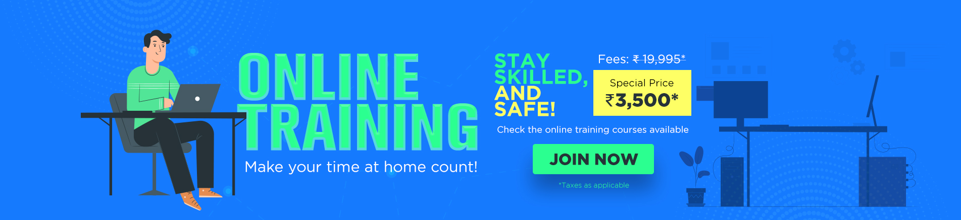 Virtual Trainings - Stay skilled, Stay safe