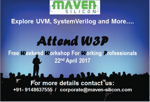 Attend W3P:Weekencorporate@maven-silicon.comd Workshop for Working Professionals & learn UVM, SystemVerilog & more